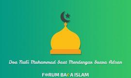 Kumpulan Doa yang Dibaca Nabi Muhammad Saat Mendengar Suara Adzan